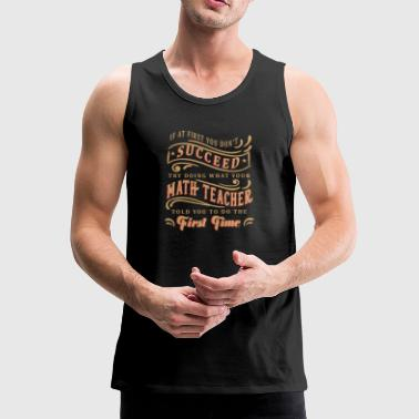 Math teacher counting student saying gift - Men's Premium Tank Top