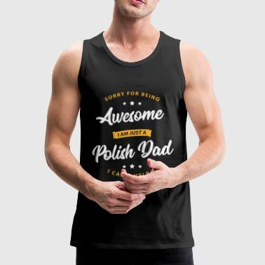 Awesome Polish Dad - Männer Premium Tank Top