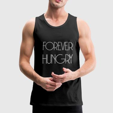 FOREVER HUNGRY - Wolverine Gift Idea - Men's Premium Tank Top
