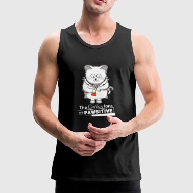 The Cation Ions Are Pawsitive Chemistry Cat - Men's Premium Tank Top