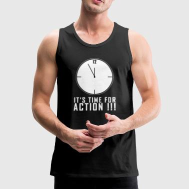 Clock - It's time for action - Men's Premium Tank Top