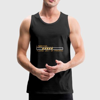 Loading / Toolbar waiting for parents gift - Men's Premium Tank Top