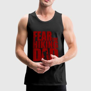 Fear the Hiking Dad - Wandern Bergsteiger Hiking - Männer Premium Tank Top