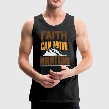 Faith can move mountains hiker gift - Men's Premium Tank Top