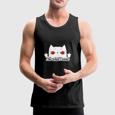 Funny Sassy Cat (Do What I Want) - Men's Premium Tank Top