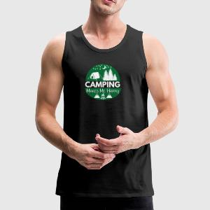 Camping Makes Me Happy - Männer Premium Tank Top