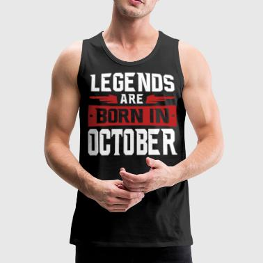 Legends are born in October - Men's Premium Tank Top