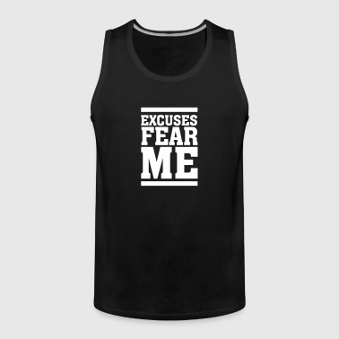 Excuses Fear Me - Mannen Premium tank top