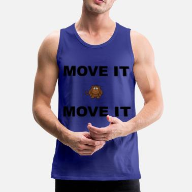 Move move it move it - Men's Premium Tank Top
