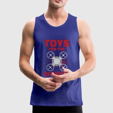 DRONE - Toys for the big boys - Men's Premium Tank Top