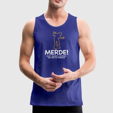 Swear Words Sound Better In French - Men's Premium Tank Top