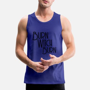 CAMICIA TUMBLER BURN WITCH BURN WITCHCRAFT - Canotta premium uomo
