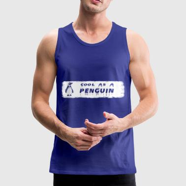 Cool as a Penguin - Penguin motive - Men's Premium Tank Top
