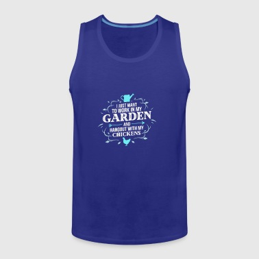 GARDENING - I Just Want To Work At My Garden Chick - Men's Premium Tank Top