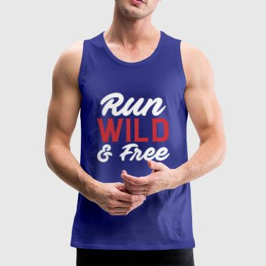 Run wild and free running T-shirt - Men's Premium Tank Top