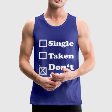 Single - Taken - Don't care (weiß) - Männer Premium Tank Top