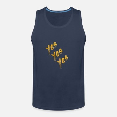 Yes Yes Yes Yes - Men's Premium Tank Top