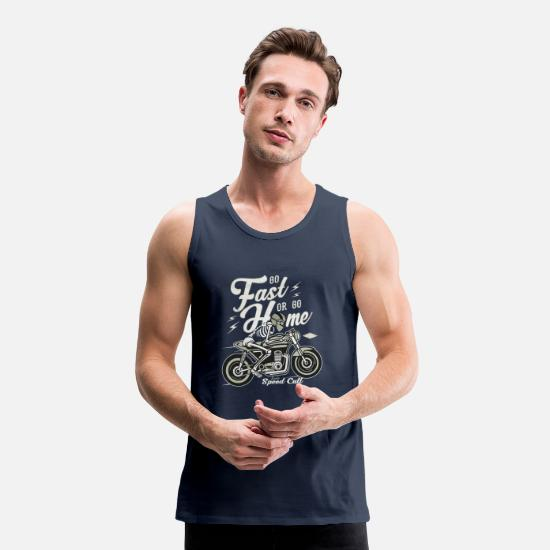 Bikes And Cars Collection V2 Tank Tops - Go Fast Or Go Home - Men's Premium Tank Top navy