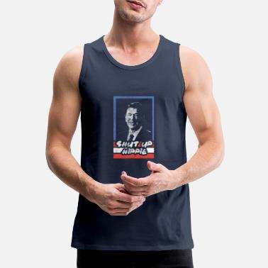 Politics Shut Up Hippie Raegan Shirt Political Gift Republi - Men's Premium Tank Top