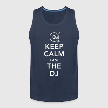 keep calm i am deejay dj - Mannen Premium tank top