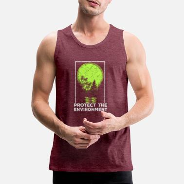 Protection Of The Environment Protect the Environment I Environmental Protection - Men's Premium Tank Top