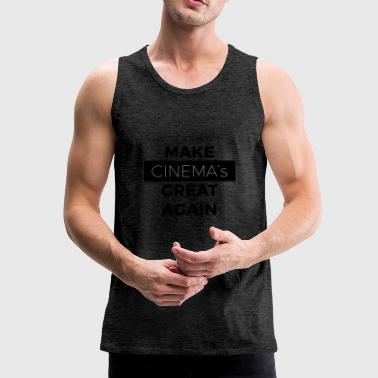 MAKEN DE BIOSCOOP GREAT AGAIN zwart - Mannen Premium tank top