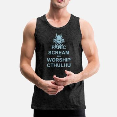 Panic Scream and Worship Cthulhu  - Männer Premium Tanktop