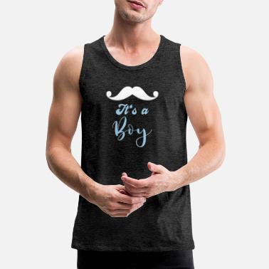 Its a Boy Beard Baby Party Shower Party T-Shirt - Men's Premium Tank Top