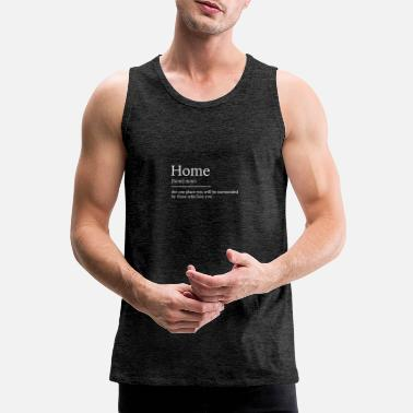 Thuis Thuis thuis - Mannen premium tank top