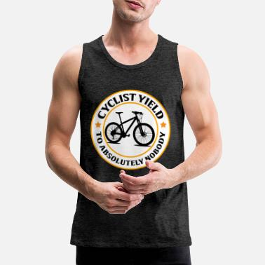 Yield Cyclist Yield to absolutely nobady - Men's Premium Tank Top