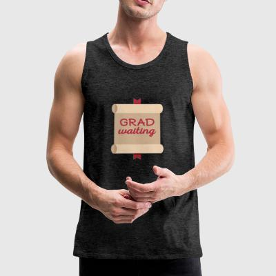 High School / Education: Degree Waiting - Men's Premium Tank Top