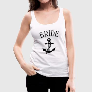 bride anchor - Frauen Premium Tank Top