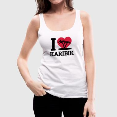 I love Karibik - Frauen Premium Tank Top