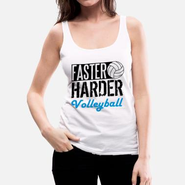 Beachvolleyball Faster, harder, Volleyball - Frauen Premium Tank Top