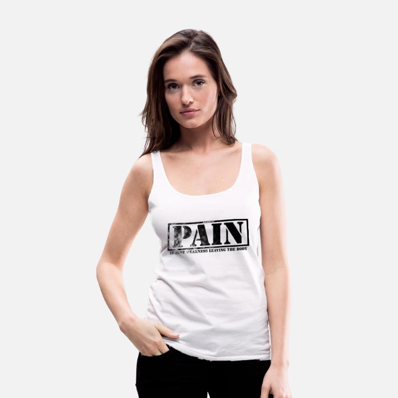 Body Building Tank Tops - Pain Is Weakness Leaving The Body - Women's Premium Tank Top white