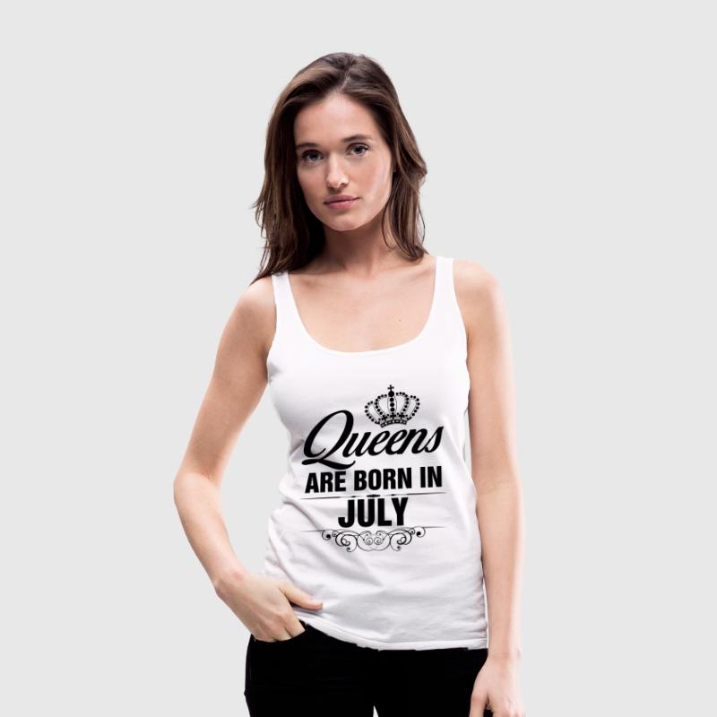 Queens Are Born In July - Women's Premium Tank Top