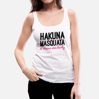 Funny Gym Hakuna Masquata Gym Quote - Women's Premium Tank Top