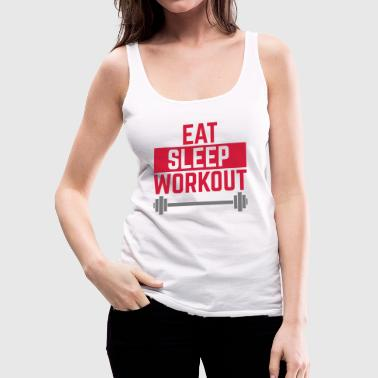 Eat Sleep Workout  - Women's Premium Tank Top