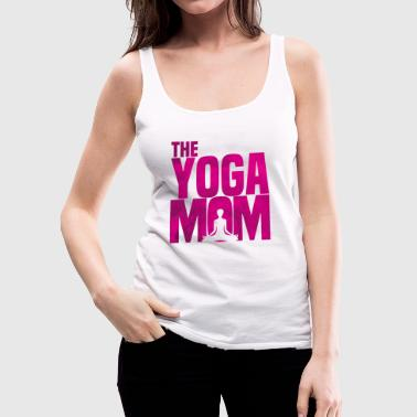 The Yoga MOM Namaste meditation mother's day gift - Women's Premium Tank Top