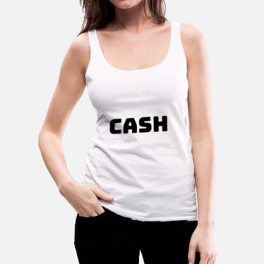 Cash Cash! - Women's Premium Tank Top