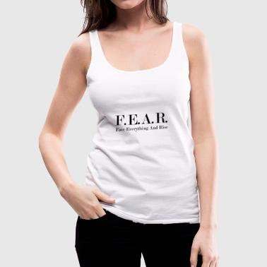 Fear Face Everything And Rise - Frauen Premium Tank Top