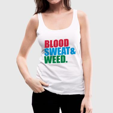 weed hemp joint drugs smoking blood sweat sting - Women's Premium Tank Top