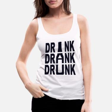 Drinks drink, drink, drink - Women's Premium Tank Top