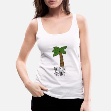 Palm Trees Palm trees palm trees friend - Women's Premium Tank Top