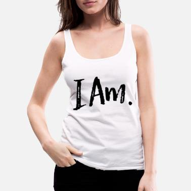 I am - Women's Premium Tank Top