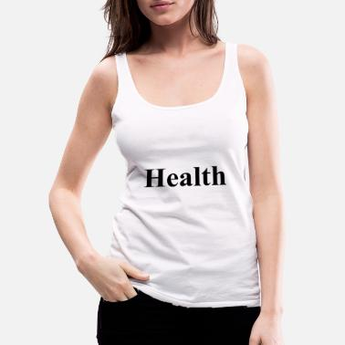 Health Health - Women's Premium Tank Top