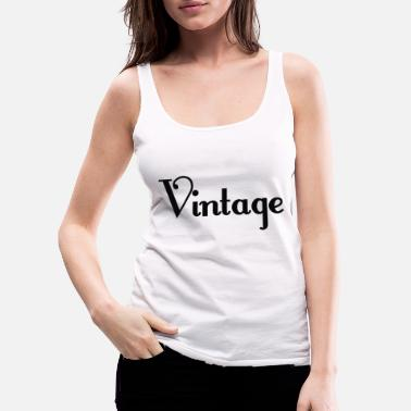 Stylish Vintage Retro Stylish - Premium tank top damski