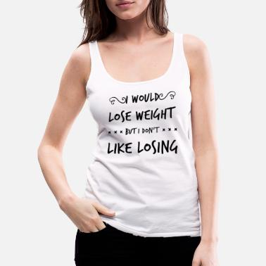 Lose Lose weight - Women's Premium Tank Top