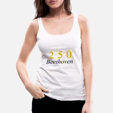 250 Years 250 Years of Beethoven music, Birthday - Women's Premium Tank Top