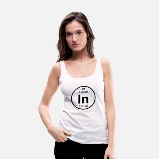 Chemistry Tank Tops - Indium (In) (element 49) - Women's Premium Tank Top white
